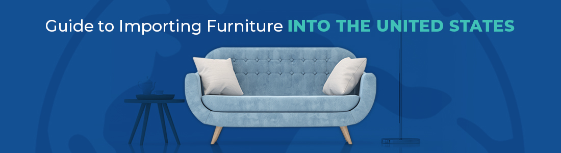 Importing furniture to the united states