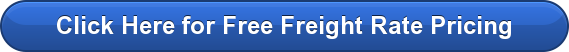 Click Here for Free Freight Rate Pricing