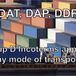 Group D Incoterms: DAT, DAP, DDP